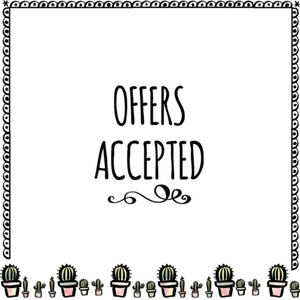 Other - offers accepted!! i can't say yes if you don't ask